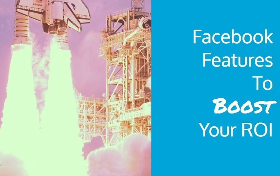 3 New Facebook Ads Features to Boost your ROI